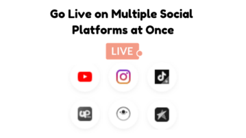 How to Go Live on Multiple Social Platforms at Once?