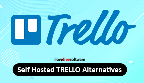 4 Free Self Hosted Alternatives to Trello