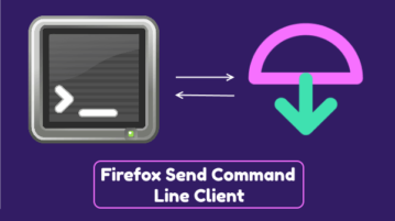 Firefox Send Desktop Client to Securely Share Files from Command Line