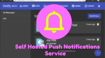Free Self Hosted Push Notifications Service