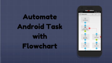 How to Automate Android Tasks using Flow Charts?