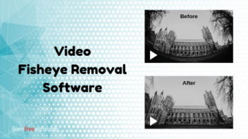 Free Video Fisheye Removal Software for Windows