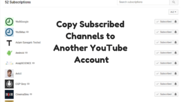 YouTube Subscriptions Importer: Copy Subscribed Channels to Another YouTube Account