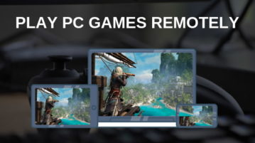 How to Play PC Games Remotely on Any Device?