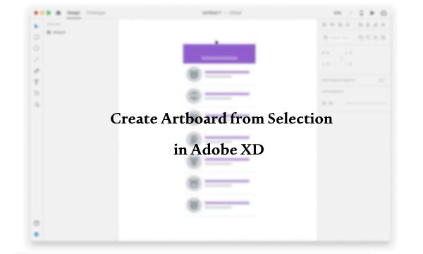 Adobe XD Plugin to Create Artboard from Selection