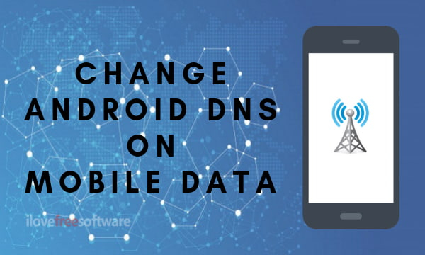 How To Change Android Phone Dns How to Change DNS Settings