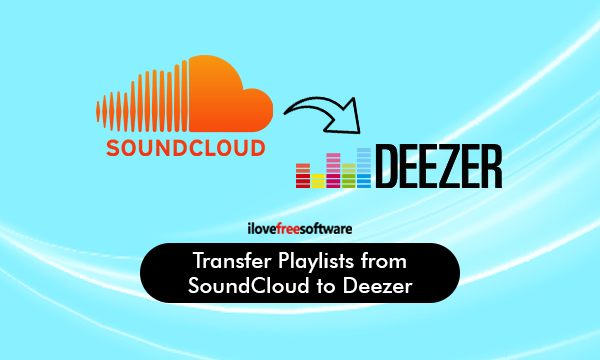 How to Move Multiple Playlists from SoundCloud to Deezer?