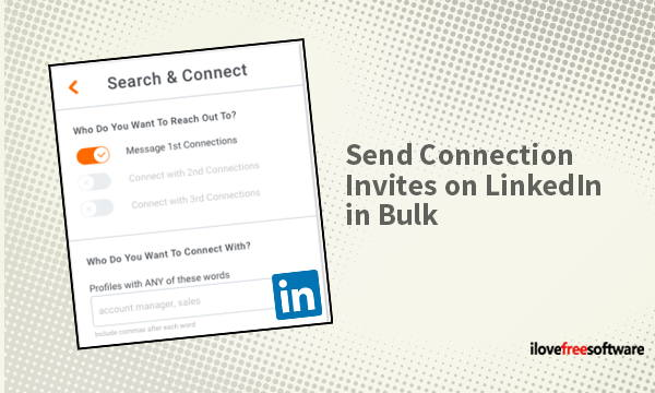 How To Send Connection Invites On LinkedIn In Bulk Based