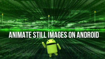 Animate Still Images on Android