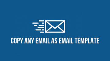 Copy any email as email template