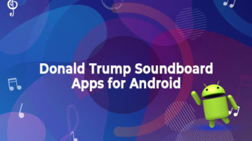 Donald Trump Soundboard Apps for Android