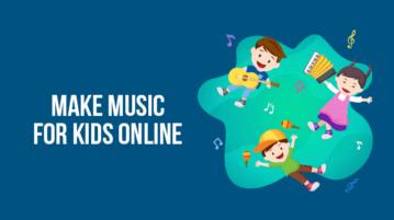 Make Music for Kids Online