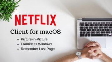 Free Netflix Client for Mac with Picture-in-Picture Mode