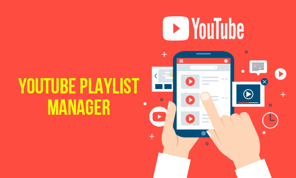 Manage YouTube Playlists, Sort Subscriptions, Create