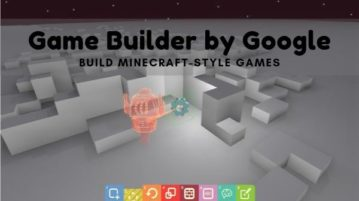 Game Builder By Google to Build Minecraft-Style Games without Coding