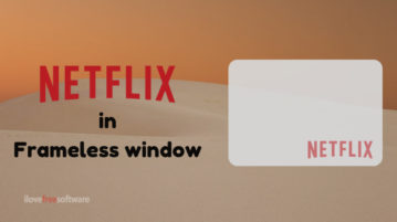 How to Play Netflix in Frameless Window on PC?