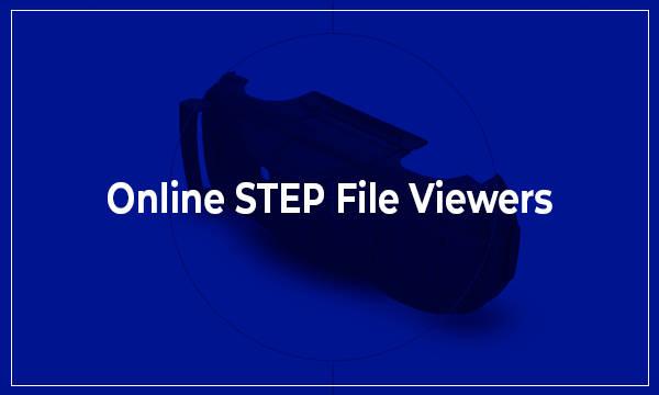 3 Online STEP File Viewer Free Websites