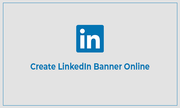 Create Linkedin Banner With These Free Websites