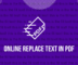 online replace text in pdf