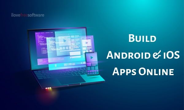 open source app development tool to build Android, iOS apps