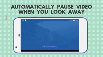 Automatically Pause Video When You're Not Looking At Phone