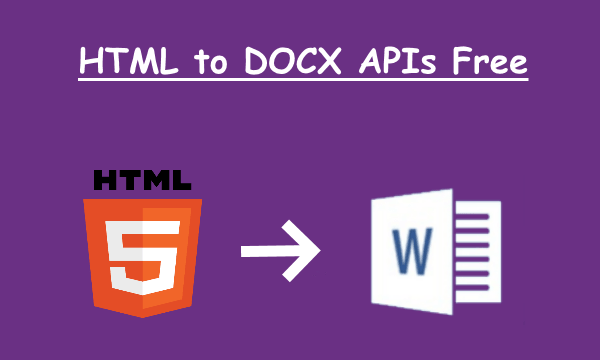 Convert HTML to Word with these HTML to DOCX APIs Free - RapidAPI