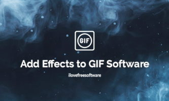 Add Effects to GIF with These Free Software