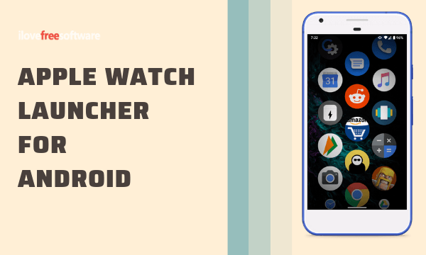 How to Get Apple Watch Launcher for Android?
