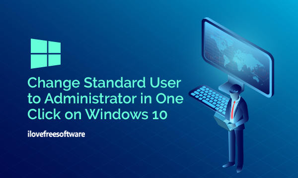 How to change Standard user to Administrator in one Click in