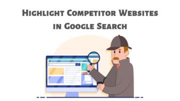 How to Highlight Competitor Websites in Google Search?