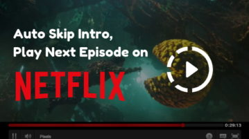 Automatically Play Next Episode, Skip Intro on Netflix with This Extension