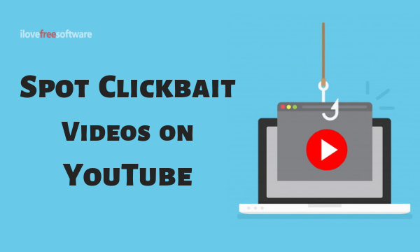 How to Spot Clickbait Videos on YouTube?