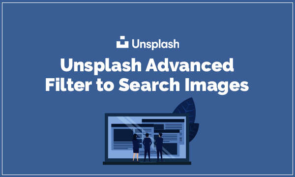 Unsplash Advanced Filter to Search Images by Color, Orientation, Luminance