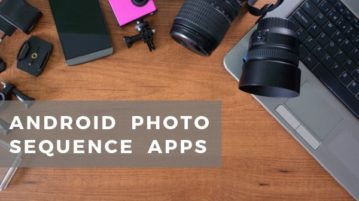 Free Android Photo Sequence Apps to Capture Action Shots