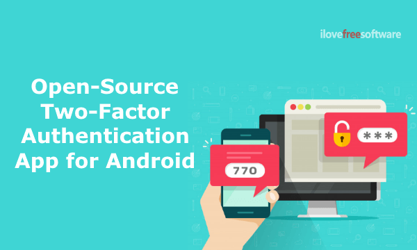 Two-Factor Authentication Open Source Alternative to Google Authenticator