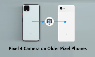 How to Get Pixel 4 Camera App on Older Pixel Phones?