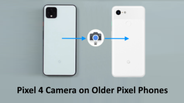 How to Get Pixel 4 Camera Features on Older Pixel Phones?