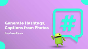 Generate Hashtags, Captions from Photos in Android
