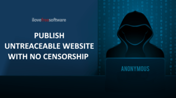 How to Anonymously Publish Untraceable Website with no Censorship?