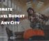 Estimate Travel Budget for Any City in 1-Click including Flights, Hotels, Food, Local Expenses