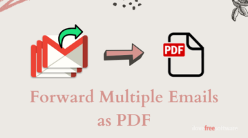 How to Forward Multiple Gmail Emails as PDF?