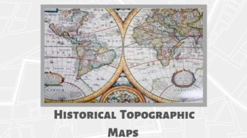 Interactive Historical Topographic Maps to View Topographical Changes over Last 130 Years