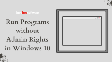 How to Run Programs without Admin Rights in Windows 10?