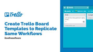 Create Trello Board Templates to Replicate Same Workflows
