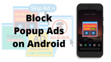 How to Block Pop-up Ads on Android?
