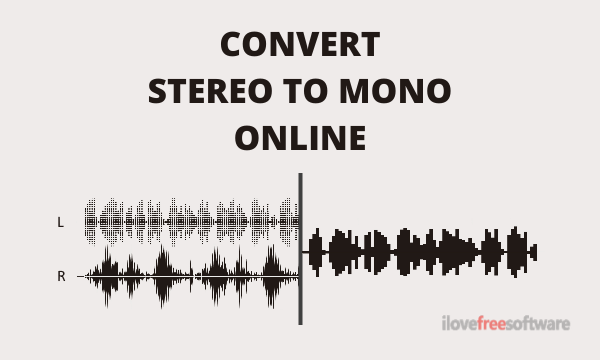 Convert Stereo to Mono Online with These Free Websites