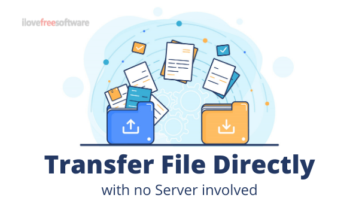 How to Transfer Files of Any Size Securely without Uploading to Any Server?