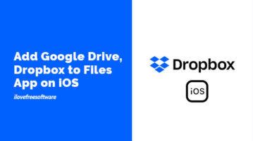 Add Google Drive, Dropbox to Files App on iOS