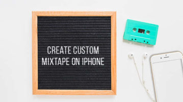 Create Custom Mixtape on iPhone