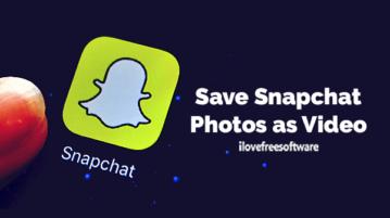 Save Snapchat Photos as Video